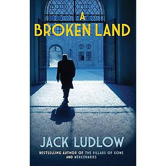 A Broken Land by Jack Ludlow - 9780749011802 Book