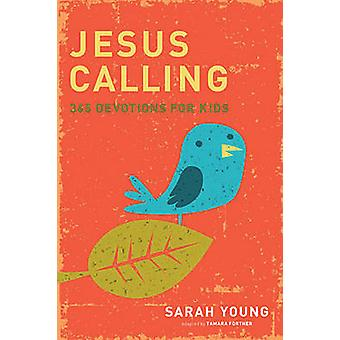 Jesus Calling - 365 Devotions for Kids by Sarah Young - 9781400316342