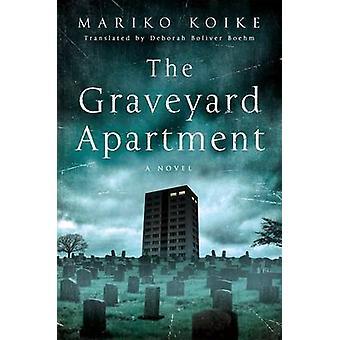 The Graveyard Apartment by Mariko Koike - 9781250060549 Book