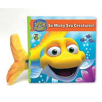 Splash and Bubbles - So Many Sea Creatures! (board book) by Splash and