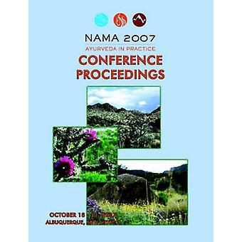 Comptes rendus de conférences NAMA 2007 par National MedicalAssocia ayurvédique