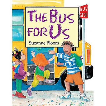 The Bus for Us by Suzanne Bloom - Suzanne Bloom - 9781620914410 Book