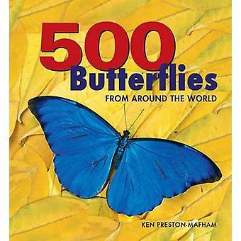 500 Butterflies - Butterflies from Around the World by Ken Preston-Maf