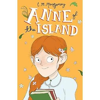 Anne of the Island by Anne of the Island - 9781782264453 Book
