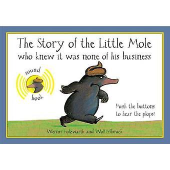 História do pequeno livro de som Mole - que sabia não era da sua Busi