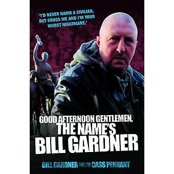 Good Afternoon - Gentlemen - the Name's Bill Gardner (New edition) by