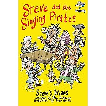Steve and the Singing Pirates (Steves Dreams) by Dan Anthony - 978191