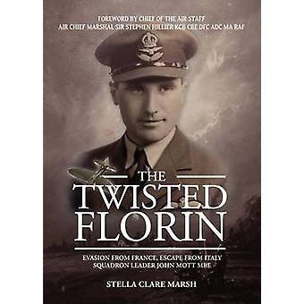 The Twisted Florin - Evasion from France - Escape from Italy Squadron