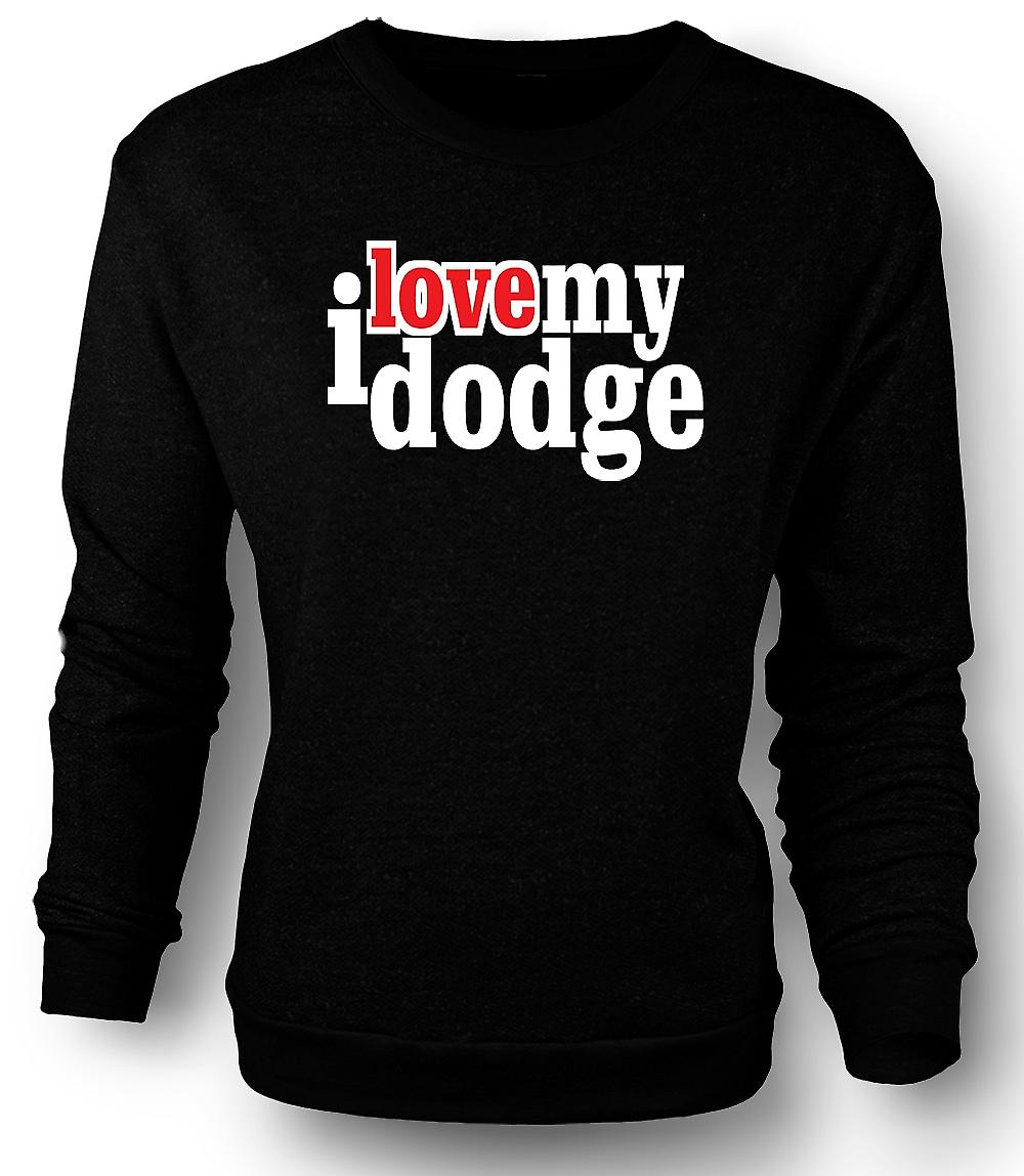Mens Sweatshirt I love my Dodge - Car Enthusiast