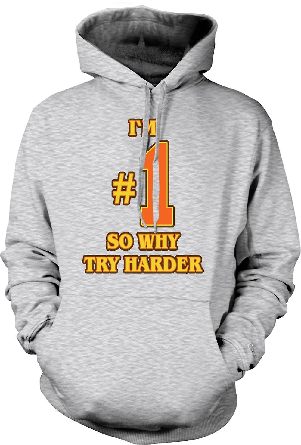 Mens Hoodie - I'm No 1 So Why Try Harder - Funny
