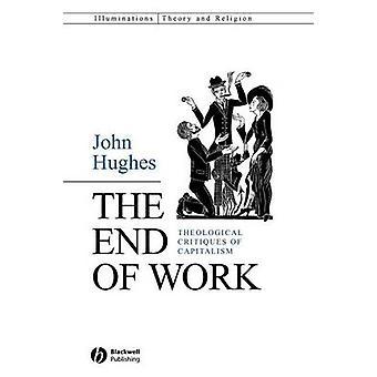 Het einde van werk - theologische kritiek van het kapitalisme door John Hughes-