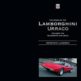 Het boek van de Lamborghini Urraco door Arnstein Landsem - 978184584286