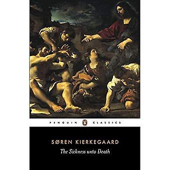 De ziekte tot in de dood: Een christelijke psychologische expositie van Edification en ontwaken door Anti-Climacus (klassiekers)