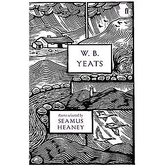W.B. Yeats (Faber 80th Anniversary Edition)