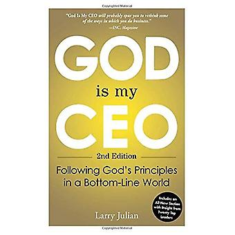 God Is My CEO, 2nd Edition: Following God's Principles in a Bottom-Line World