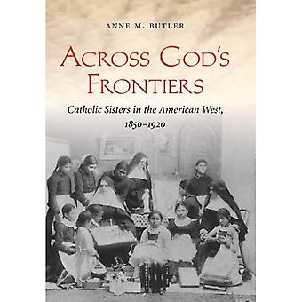 Allá de las fronteras de Dios: Hermanas Católicas en el oeste de Estados Unidos, 1850-1920