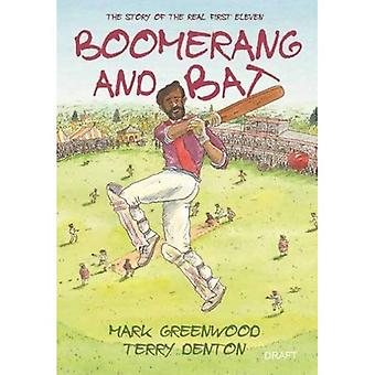 Boomerang and Bat: The story of the real first eleven