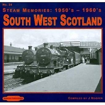 South West Scotland: No. 34 (Steam Memories: 1950s-1960s)