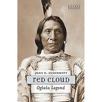 Red Cloud: Oglala Legend (South Dakota Biography Series)