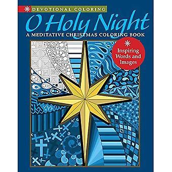Devotional Coloring: O Holy Night: A Meditative Christmas Coloring Book (Devotional Coloring Series)