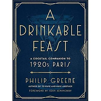 A Drinkable Feast: A Cocktail Companion to 1920s� Paris