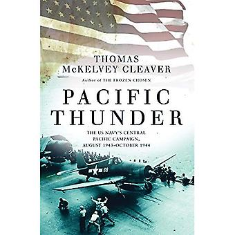 Thunder du Pacifique: Campagne du Pacifique centrale l'US Navy, août 1943-octobre 1944