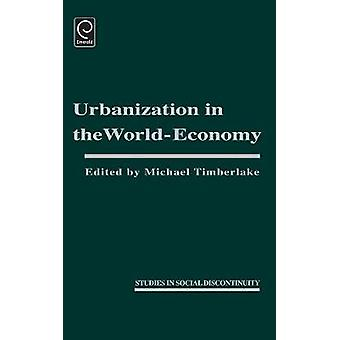 Urbanization in the World Economy by Timberlake & Michael