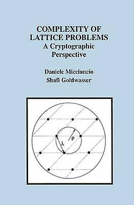 Complexity of Lattice Problems A Cryptographic Perspective by Micciancio & Daniele