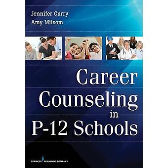 Career Counseling in P12 Schools by Curry & Jennifer