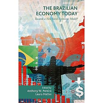 The Brazilian Economy Today by Pereira & Anthony W.