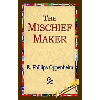 Le MischiefMaker par Oppenheim & E. Phillips