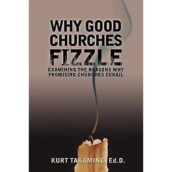 Miksi hyvät kirkot Fizzle tutkitaan syitä lupaavia kirkot Derail mennessä Takamine Ed D. & Kurt