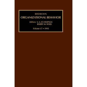 Forskning inom organisatoriska beteende en årlig serie av analytiska essäer och kritiska recensioner Vol 17 av Staw & Barry M.