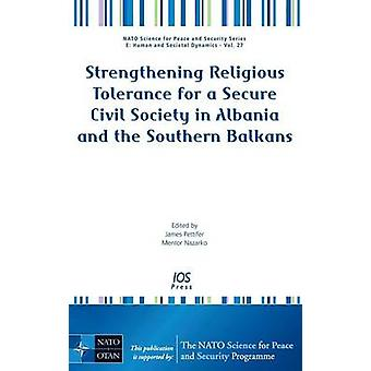 Strengthening Religious Tolerance for a Secure Civil Society in Albania and the Southern Balkans by Pettifer & James