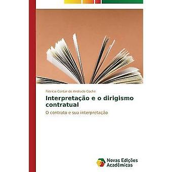 Interpretao e o dirigismo contratual by Contar de Andrade Coche Patrcia