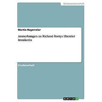 Anmerkungen Zu Richard Rortys Liberaler Ironikerin by Hagemeier & Martin