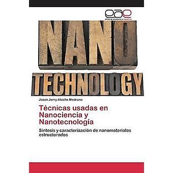 Tcnicas usadas en Nanociencia y Nanotecnologa by Atoche Medrano Jason Jerry