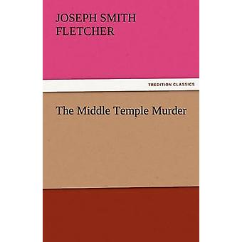The Middle Temple Murder by Fletcher & Joseph Smith