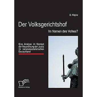 Der Volksgerichtshof Im Namen Des Volkes by Kopke & D.