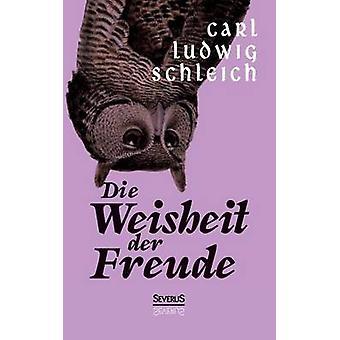 Die Weisheit Der Freude by Schleich & Carl Ludwig