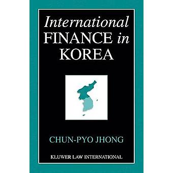 Internationale Finanzen in Korea von ChunPyo Jhong