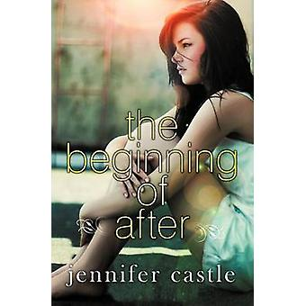 The Beginning of After by Jennifer Castle - 9780061985805 Book