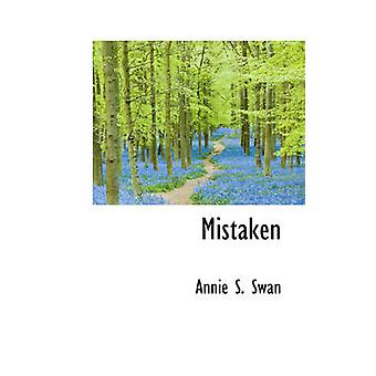 Mistaken by Annie S Swan - 9780559613968 Book