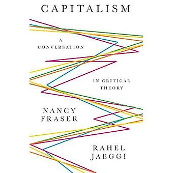 Capitalism - A Conversation in Critical Theory by Capitalism - A Conver
