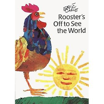 Rooster's Off to See the World by Eric Carle - Tanya Stone - Eric Car