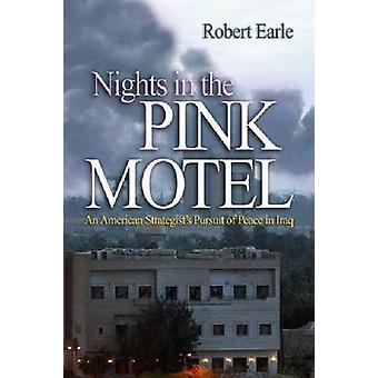 Nights in the Pink Motel - An American Strategist's Pursuit of Peace i