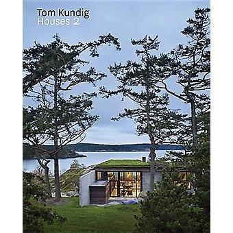 Tom Kundig Houses 2 - 2 by Tom Kundig - 9781616890407 Book