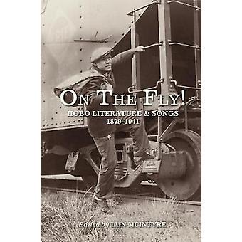 On The Fly! - Hobo Literature and Songs - 1879-1941 by On The Fly! - Ho