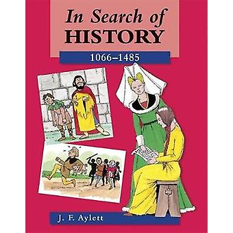 In Search of History 10661485 by John F Aylett
