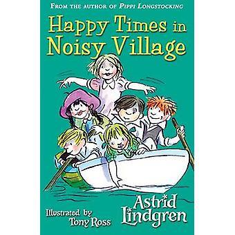 Happy Times in Noisy Village by Astrid Lindgren & Tony Ross